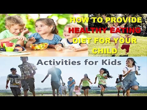 How To Provide Healthy Eating Diet For Your Child - Kids Health Life