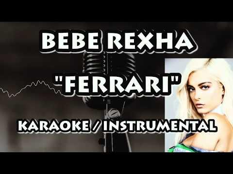 BEBE REXHA - FERRARI (KARAOKE / INSTRUMENTAL)