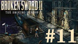 Broken Sword 2: The Smoking Mirror Walkthrough part 11