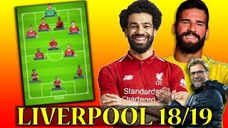 Liverpool Potential Line Up XI 2018/19 ★ With Alisson Becker, Fabinho , Naby Keita..
