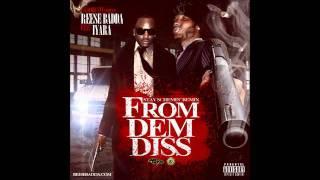 Iyara & Reese Badda - From Dem Diss (Stay Schemin- Remix) - March 2012