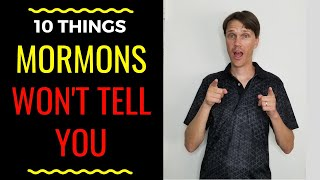 10 Things Mormons WON'T Tell You