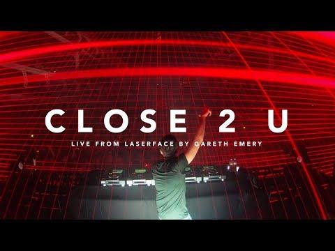 'Close 2 U' live at Gareth Emery's laserface
