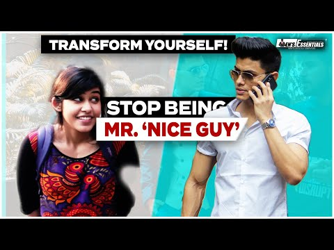 TRANSFORM YOURSELF from a 'Nice Guy' - 5 Step Plan from YouTube · Duration:  11 minutes 57 seconds