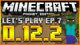 """★Minecraft Pocket Edition 0.12.2 - Let's Play Survival """"ZOMBIE SOULS!"""" Episode 7 (MCPE Let's Play)★"""
