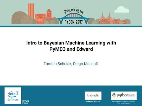 Torsten Scholak, Diego Maniloff   Intro to Bayesian Machine Learning with PyMC3 and Edward