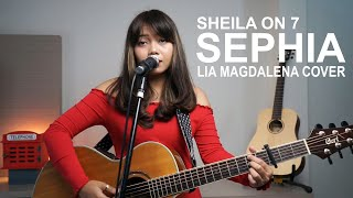 SEPHIA - SHEILA ON 7 COVER BY LIA MAGDALENA