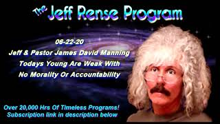 Jeff & Pastor James David Manning - Today's Young Are Weak With No Morality Or Accountability