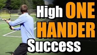 High One Handed Backhand Success