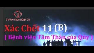 Xác Chết 11 (Phần B) ( Bệnh Viện Tâm Thần Của Qủy) Phim Kinh Di