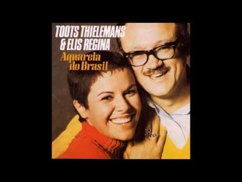 Toots Thielemans & Elis Regina Aquarela do Brasil