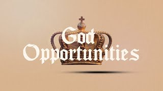 Esther - Week 1 - God Opportunities