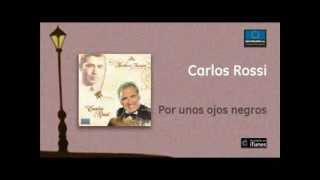Carlos Rossi - Por unos ojos negros