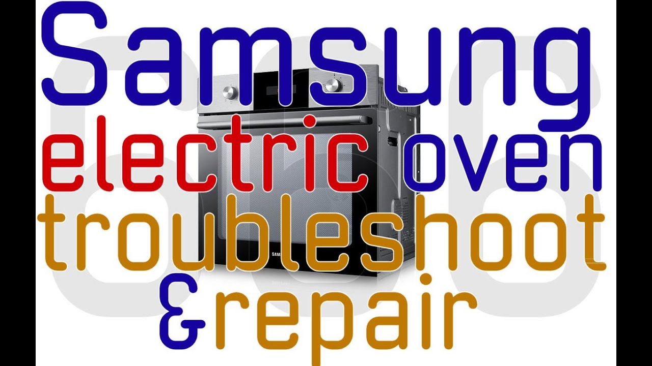 samsung electric oven won t heat troubleshooting repair rotary rh youtube com Samsung Owner's Manual Samsung Electric Range