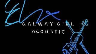 Ed Sheeran - Galway Girl (Acoustic)