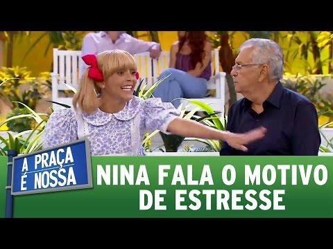 Nina conta o motivo de estresse | A Praça É Nossa (23/03/17)