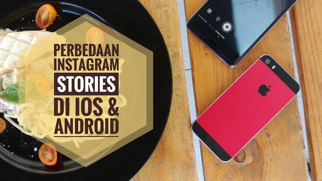 Perbedaan Instagram Story di Android dan iPhone