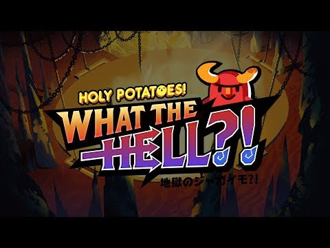 Holy Potatoes What The Hell!? - Cooking...