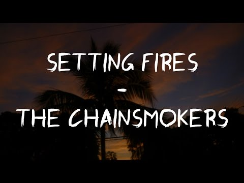 The Chainsmokers - Setting Fires (Lyric/Letra) ft. XYLØ