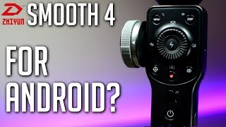 Zhiyun Smooth 4 - Works on Android?