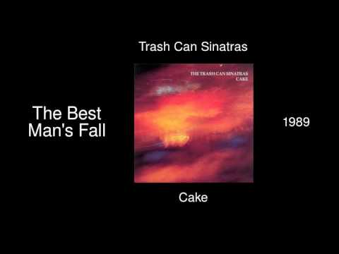 Trash Can Sinatras - The Best Man's Fall - Cake [1989]