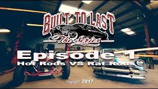 BTL Episode 1 Hot Rods VS Rat Rods