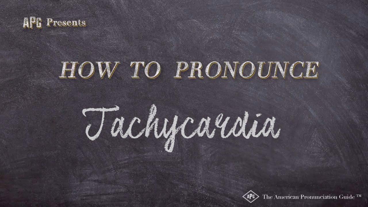 tachycardia pronunciation dictionary