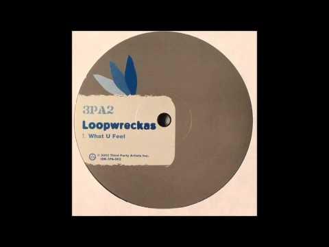 (2002) Loopwreckas - What U Feel [Original Mix]