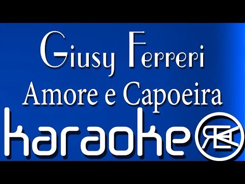 Giusy Ferreri - Amore e Capoeira【Karaoke Lyrics, Base】Takagi, Ketra, Sean Kingston