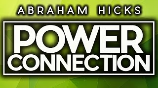 Abraham Hicks - Creating A HIGH-POWER BOND With Source Through FULL-ENERGY POWER LINKING!!!