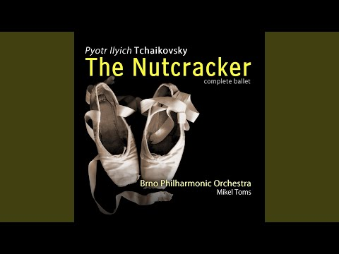 The Nutcracker, Op. 71, Act 1, No. 6: