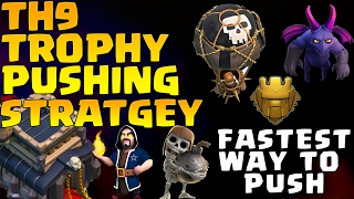 "COC TH9 ""CHEAPEST"" TROPHY PUSHING STRATEGY - FASTEST WAY TO PUSH CHAMPION LEAGUE 