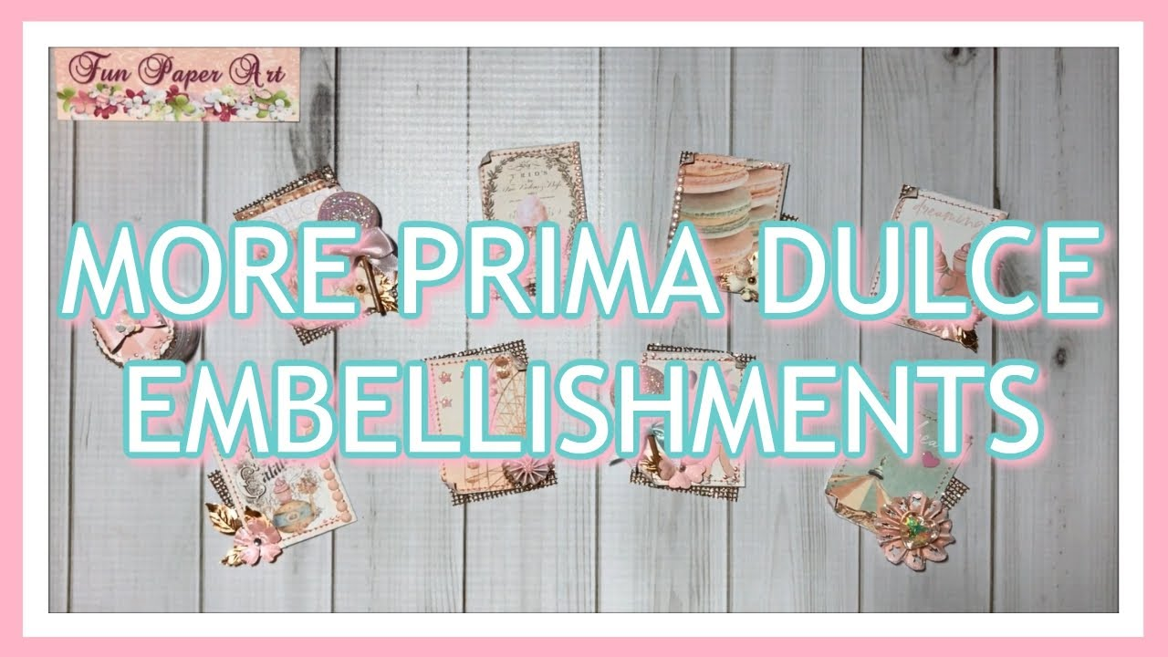 🎀 MORE PRIMA DULCE EMBELLISHMENTS 🎀 COME SEE!!! 🎀 BEADPARK DT