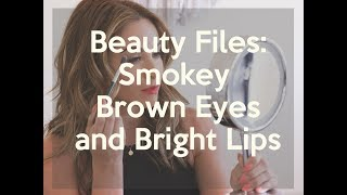 Beauty Files: Smokey Brown Eyes with Bright Lips