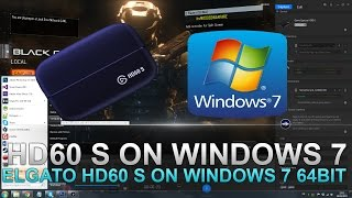 How to Run Elgato HD60 S and the Latest Software on Windows 7