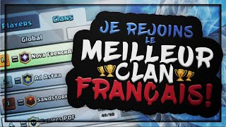 Je REJOINS Le MEILLEUR CLAN FRANÇAIS + LADDER FIN DE SAISON! - Clash Royale