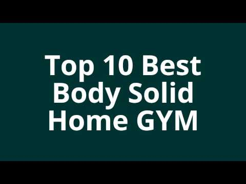 Top 10 Best Body Solid Home GYM