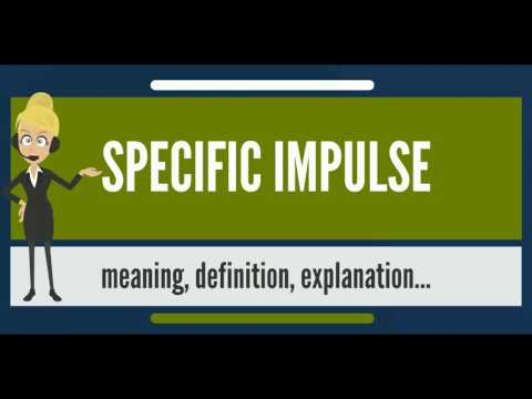 What is SPECIFIC IMPULSE? What does SPECIFIC IMPULSE mean? SPECIFIC IMPULSE meaning & explanation