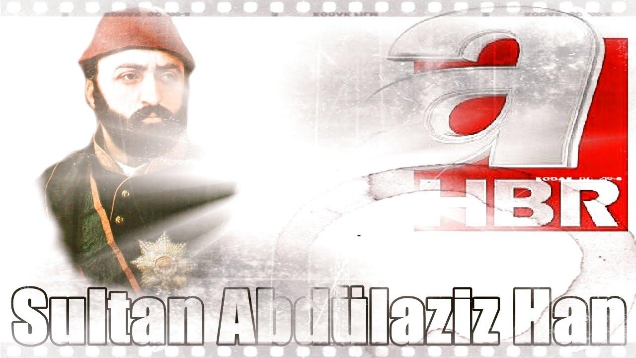 Sultan Abdülaziz Han, Üstad Kadir Mısıroğlu, 08.06.2014