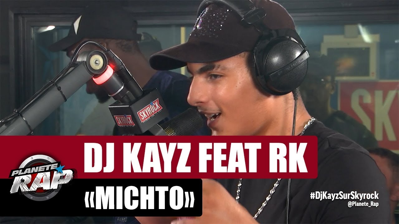 "Dj Kayz ""Michto"" Feat. RK #PlanèteRap"