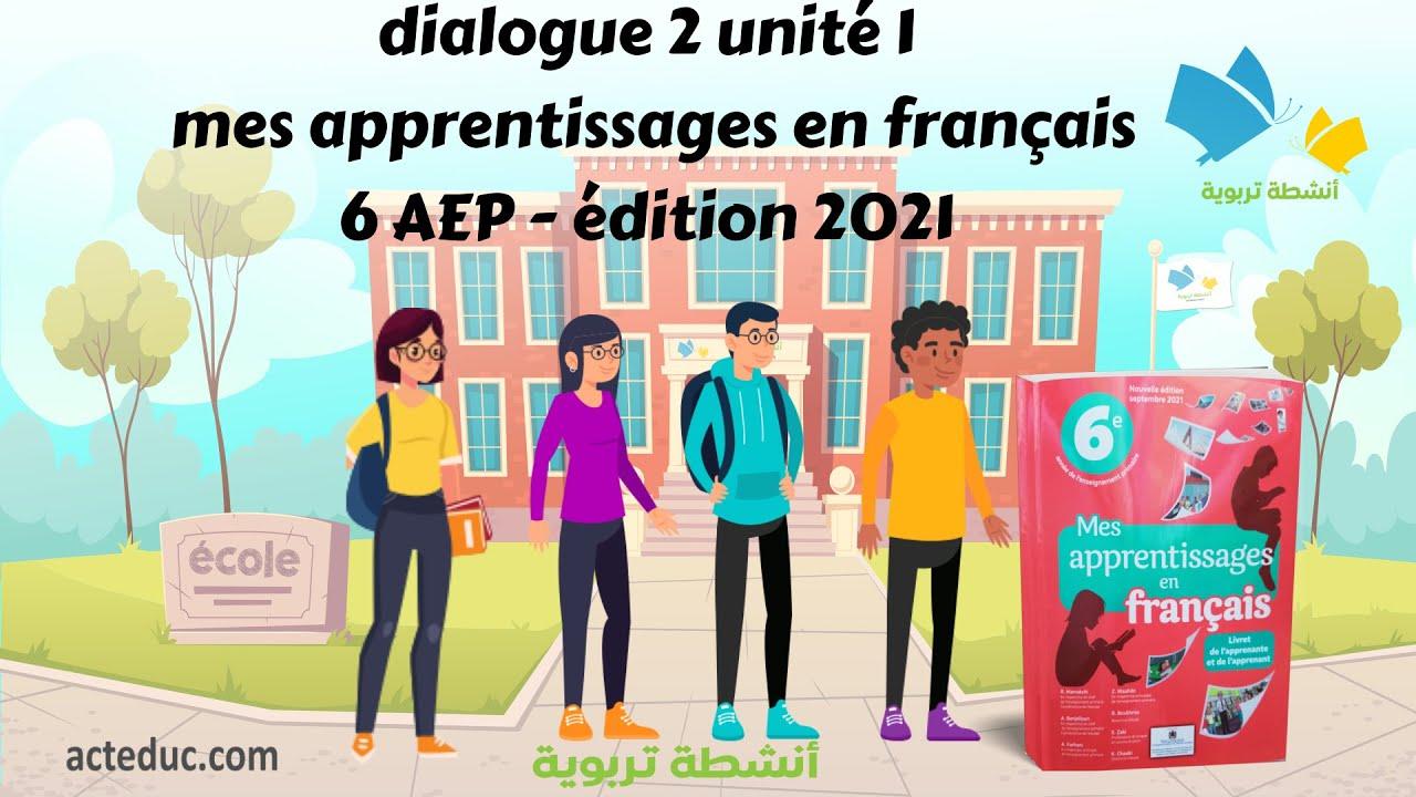 dialogue 2 unité 1 - mes apprentissages en français 6 AEP - édition 2021