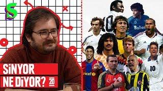 Maradona, Zico, Platini, Pele, Zidane... Tarihe Damga Vuran 10 Numaralar | Sinyor Ne Diyor? S2B20