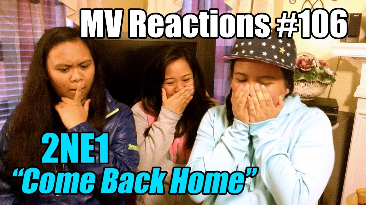 Mv reactions 106 2ne1 come back home youtube - 2ne1 come back home wallpaper ...