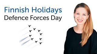 Finnish Holidays - Defense Forces Day - puolustusvoimain lippujuhlan päivä