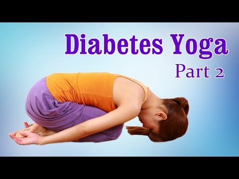 Yoga For Diabetes | Control High Blood Sugar | Therapy, Exercise, Workout | Part 2