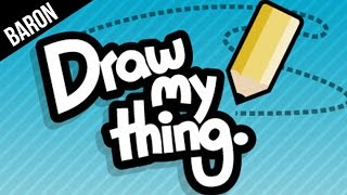 DRAW MY THING!  I