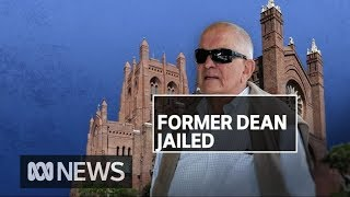 Former Anglican Dean jailed for eight years over rape of 15yo boy | ABC News