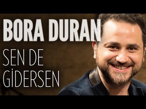 Bora Duran - Sen De Gidersen (JoyTurk Akustik)