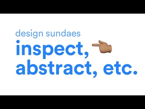 Design Sundae II - Inspect by Invision, Abstract App, Google AI experiments and other