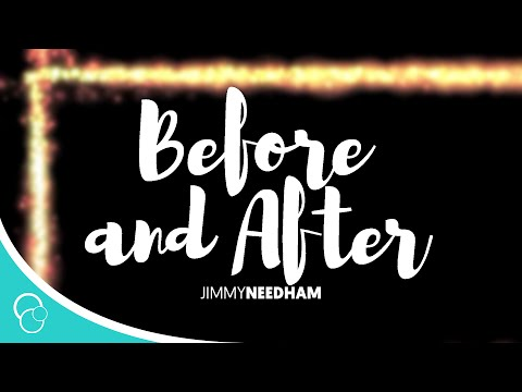 Jimmy Needham - Before and After (Lyrics)